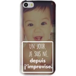 """Coque avec citation personnalisable iPhone 5C """"Un jour je suis né, depuis j'improvise"""""""